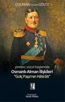 """Osmanlı - Alman İlişkileri """"Golç Paşa'nın Hâtırâtı"""""""