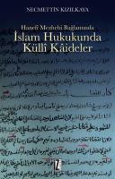 Hanefî Mezhebi Bağlamında İslam Hukukunda Küllî Kâideler