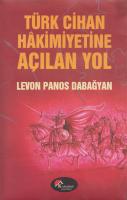 Türk Cihan Hâkimiyetine Açılan Yol