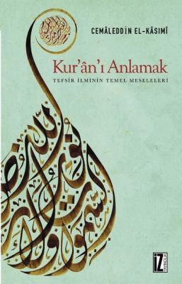 Kur'ân'ı Anlamak