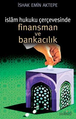 İslâm Hukuku Çerçevesinde Finansman ve Bankacılık