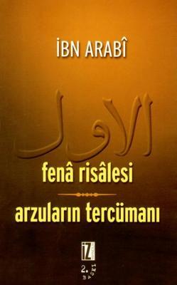 Fenâ Risâlesi - Arzuların Tercümanı - Muhyiddin İbn Arabî