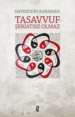 Tasavvuf Şeriatsız Olmaz - Hayreddin Karaman