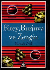 Birey, Burjuva ve Zengin
