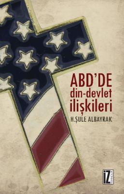 ABD'de Din-Devlet İlişkileri - H. Şule Albayrak