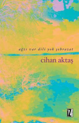 Ağzı Var Dili Yok Şehrazat - Cihan Aktaş