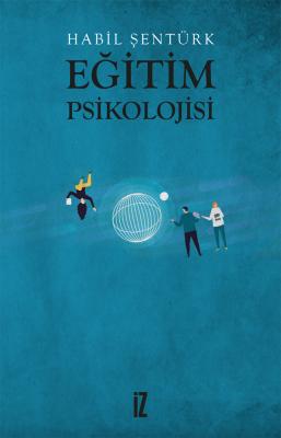 Eğitim Psikolojisi - Habil Şentürk