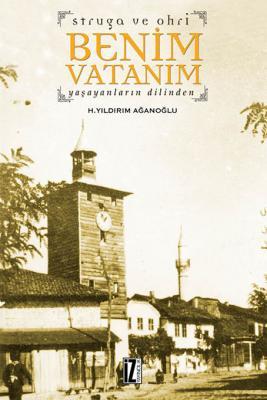 Struga ve Ohri Benim Vatanım - H. Yıldırım Ağanoğlu