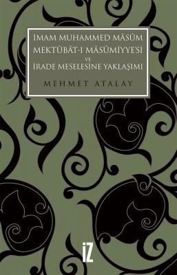 İmam Muhammed Mâsûm, Mektûbât-ı Mâsûmiyye'si ve İrade Meselesine Yaklaşımı