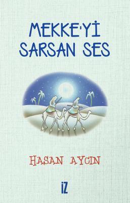 Mekke'yi Sarsan Ses - Hasan Aycın