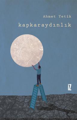 Kapkaraydınlık - Ahmet Yetik
