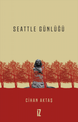 Seattle Günlüğü - Cihan Aktaş