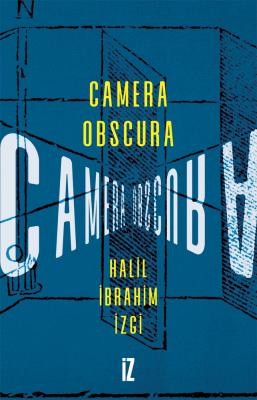 Camera Obscura - Halil İbrahim İzgi