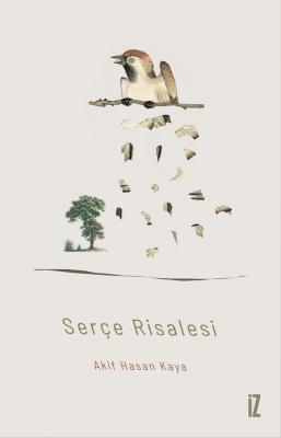 Serçe Risalesi - Akif Hasan Kaya