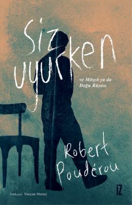 Siz Uyurken ve Mösyö ya da Doğu Rüyası - Robert Poudérou