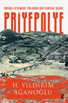 Priyepolye - H. Yıldırım Ağanoğlu