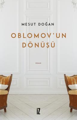 Oblomov'un Dönüşü - Mesut Doğan