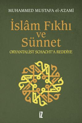 İslam Fıkhı ve Sünnet - Muhammed Mustafa el-A'zami