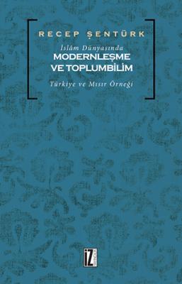 İslâm Dünyasında Modernleşme ve Toplumbilim