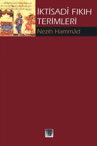 İktisadî Fıkıh Terimleri - Nezih Hammad