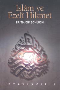 İslam ve Ezelî Hikmet
