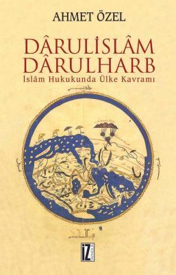 Dârulislam-Dârulharb - Ahmet Özel