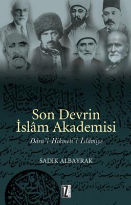Son Devrin İslam Akademisi - Sadık Albayrak