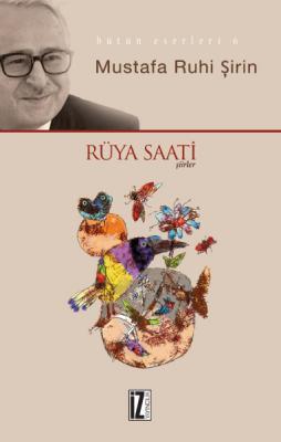 Rüyâ Saati - Mustafa Ruhi Şirin