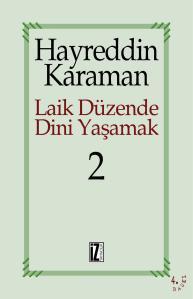 Laik Düzende Dini Yaşamak 2 - Hayreddin Karaman