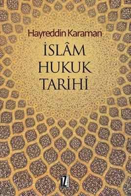 İslam Hukuk Tarihi - Hayreddin Karaman