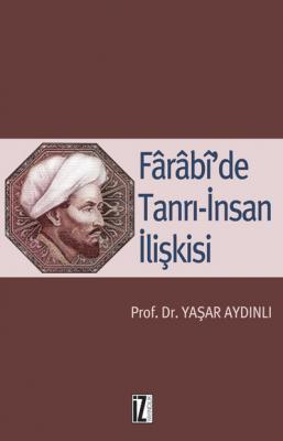 Farabi'de Tanrı İnsan İlişkisi