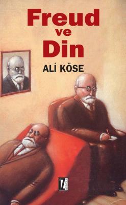 Freud ve Din - Ali Köse