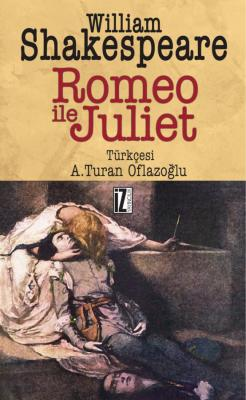 Romeo İle Juliet - William Shakespeare