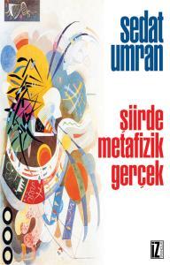 Şiirde Metafizik Gerçek - Sedat Umran