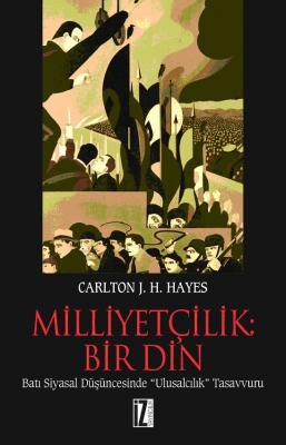 Milliyetçilik: Bir Din - Carlton J. H. Hayes