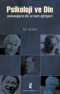 Psikoloji ve Din - Ali Ayten