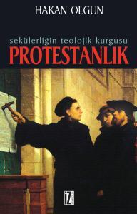 Sekülerliğin Teolojik Kurgusu: Protestanlık