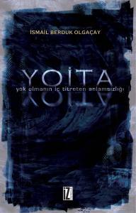 Y.O.İ.T.A. (Yok Olmanın İç Titreten Anlamsızlığı) - İsmail Berduk Olga