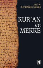 Kur'ân ve Mekke - Şerafeddin Gölcük