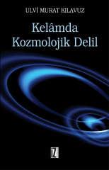 Kelâmda Kozmolojik Delil - Ulvi Murat Kılavuz