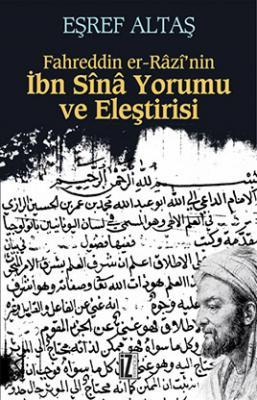 Fahreddin er-Râzî'nin İbn Sînâ Yorumu ve Eleştirisi