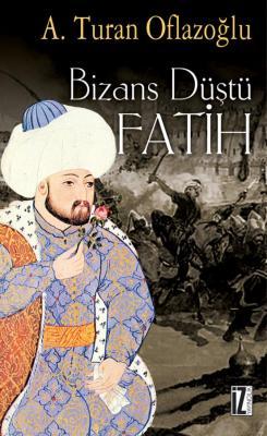 Bizans Düştü Fatih