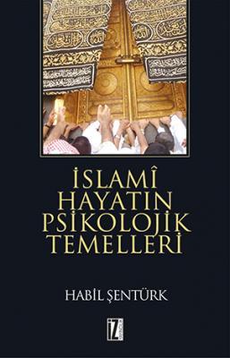 İslami Hayatın Psikolojik Temelleri - Habil Şentürk