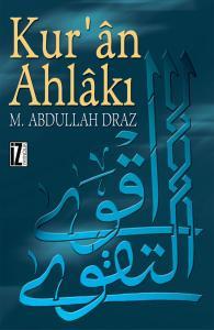 Kurân Ahlâkı - Muhammed Abdullah Draz