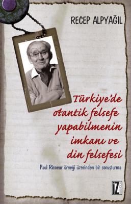 Türkiye'de Otantik Felsefe Yapabilmenin İmkanı ve Din Felsefesi