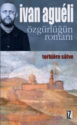 İvan Agueli: Özgürlüğün Romanı