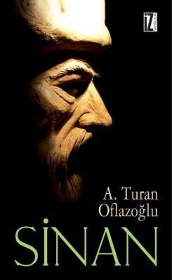 Sinan - Ahmet Turan Oflazoğlu