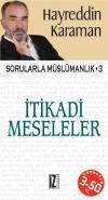 Sorularla Müslümanlık 3 - İtikadi Meseleler - Hayreddin Karaman
