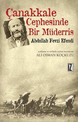 Çanakkale Cephesinde Bir Müderris - Ali Osman Koçkuzu