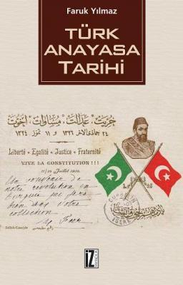 Türk Anayasa Tarihi - Faruk Yılmaz